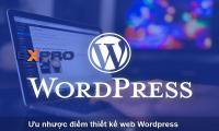 Ưu nhược điểm của thiết kế web bằng CMS Wordpress