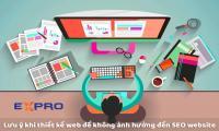 6 điều cần lưu ý khi thiết kế web để không ảnh hưởng đến SEO website