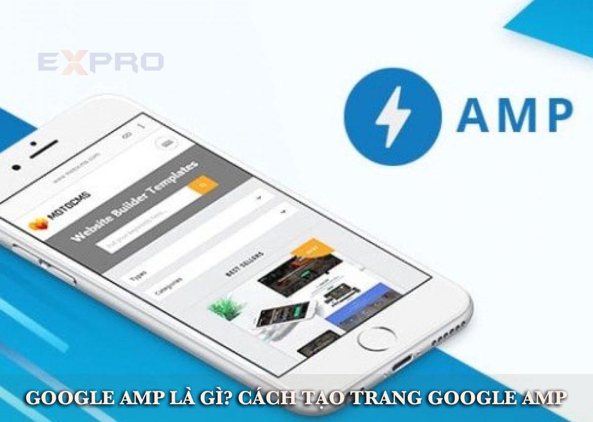 AMP là gì và Cách bắt đầu với Google AMP bạn cần biết