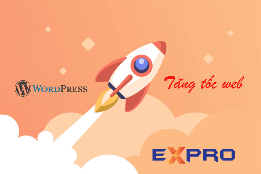 Cải thiện tốc độ trang web và Plugin tăng tốc website wordpress tốt nhất