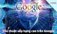 Cách xếp hạng cao trên Google những điều cần biết
