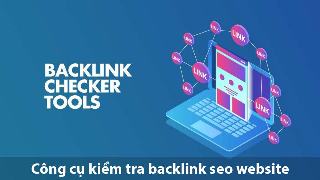 Công cụ kiểm tra backlink SEO website